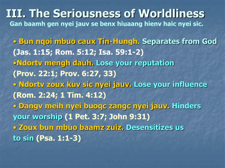 III. The Seriousness of Worldliness