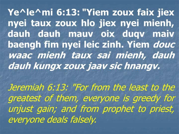 Ye^le^mi 6:13: