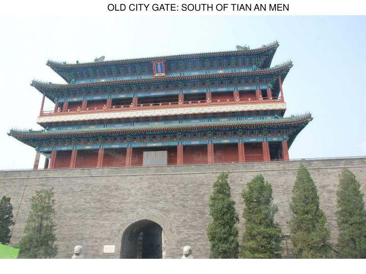 OLD CITY GATE: SOUTH OF TIAN AN MEN