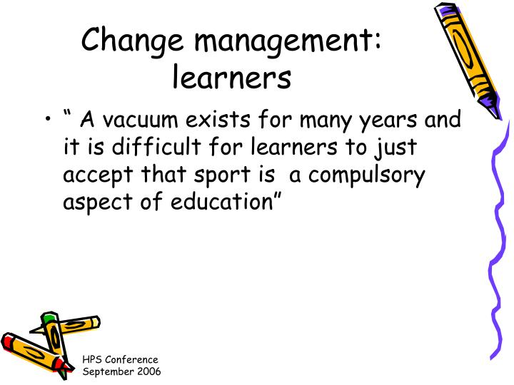 Change management: learners