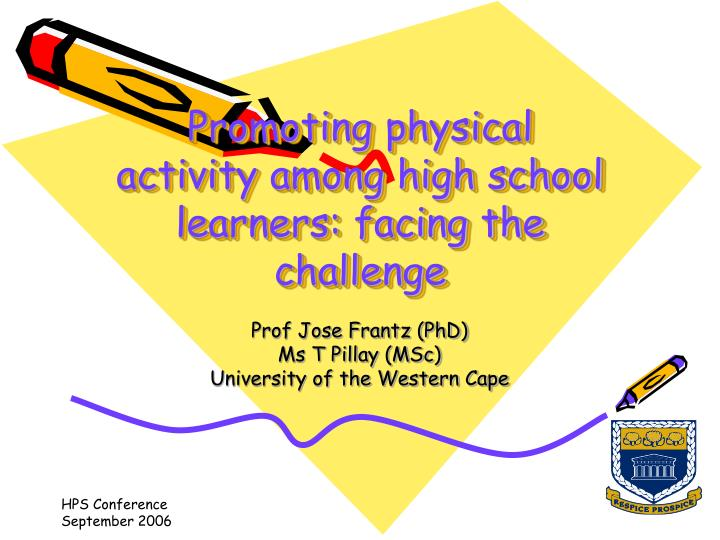 Promoting physical activity among high school learners facing the challenge