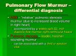 pulmonary flow murmur differential diagnosis