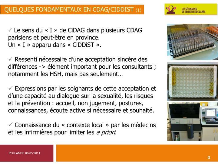 Le sens du «I» de CiDAG dans plusieurs CDAG parisiens et peut-être en province.