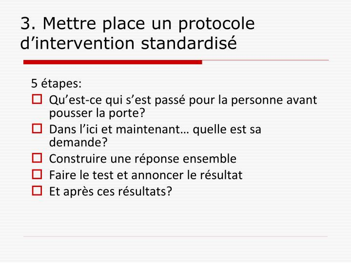 3. Mettre place un protocole d'intervention standardisé