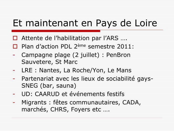 Et maintenant en Pays de Loire