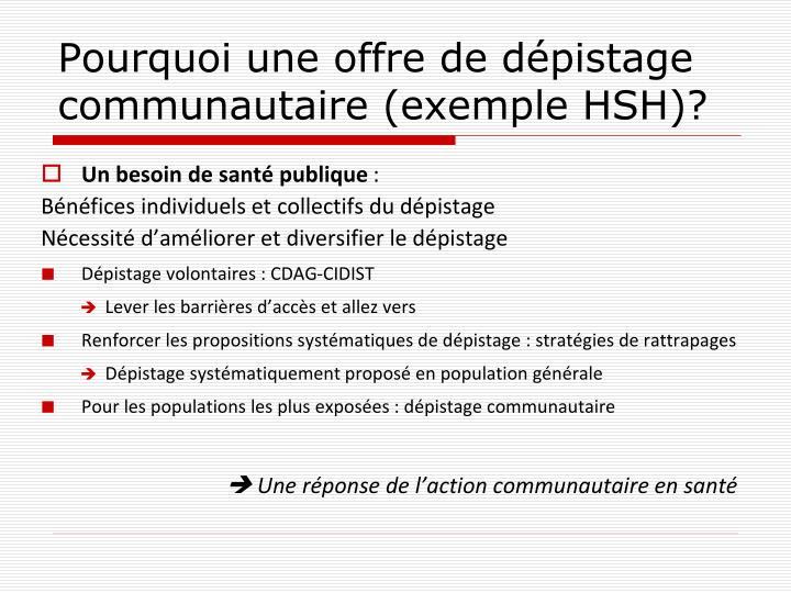 Pourquoi une offre de dépistage communautaire (exemple HSH)?