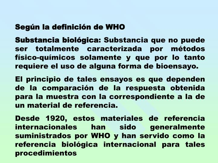 Según la definición de WHO