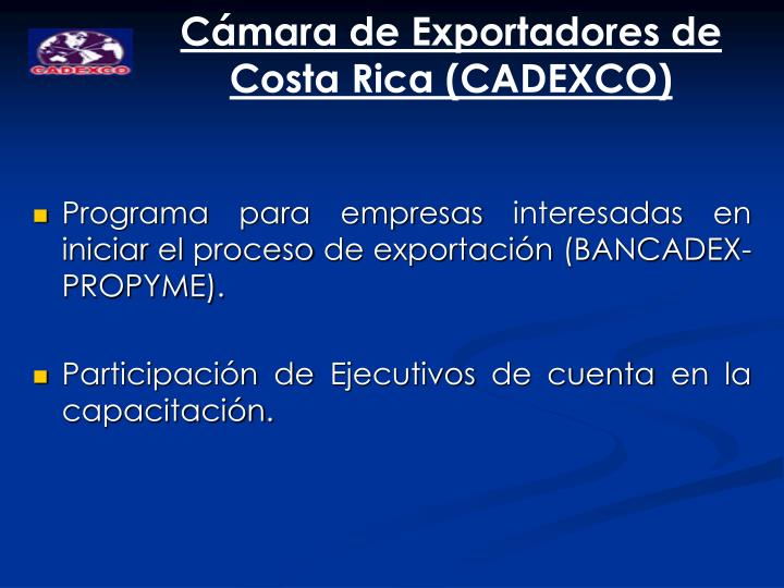 Cámara de Exportadores de Costa Rica (CADEXCO)