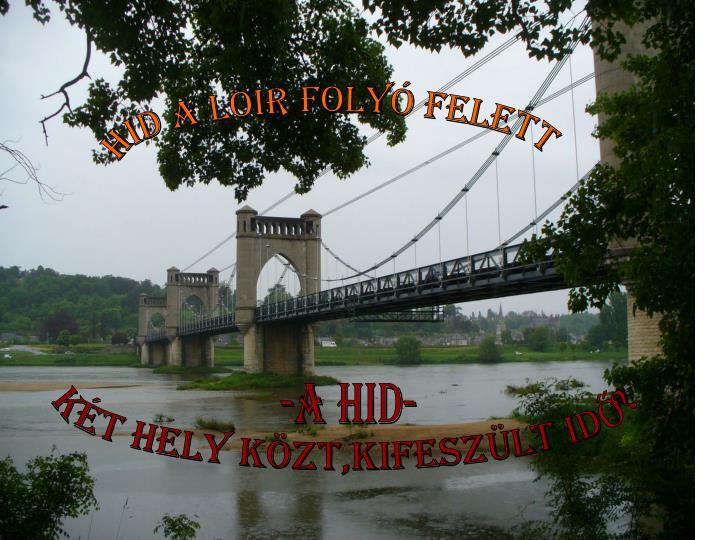 Hid a Loir folyó felett
