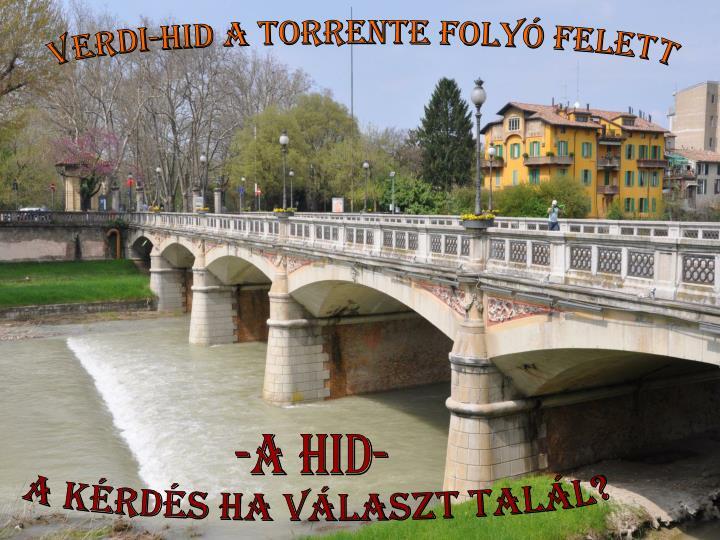 Verdi-hid a Torrente folyó felett