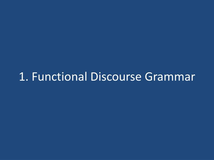 1. Functional Discourse Grammar