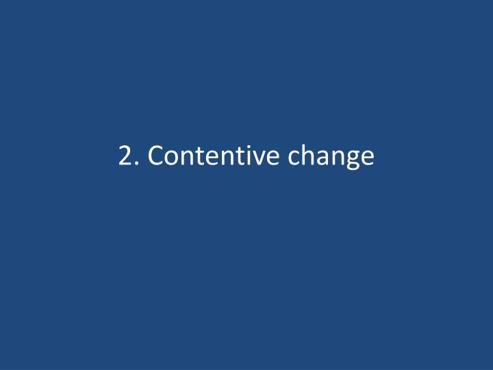 2. Contentive change
