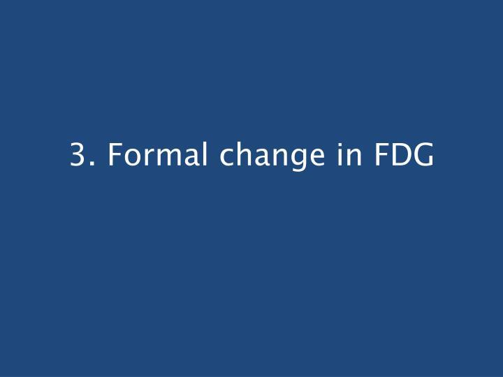 3. Formal change in FDG