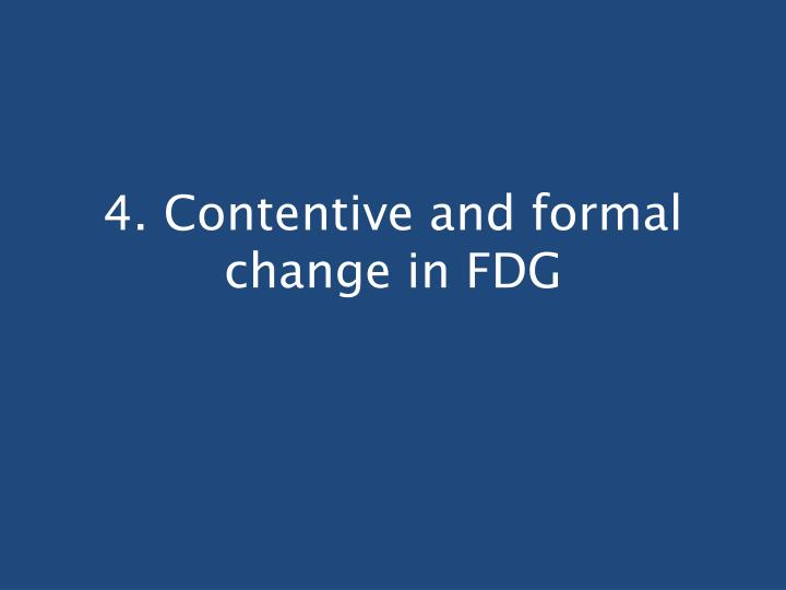 4. Contentive and formal change in FDG