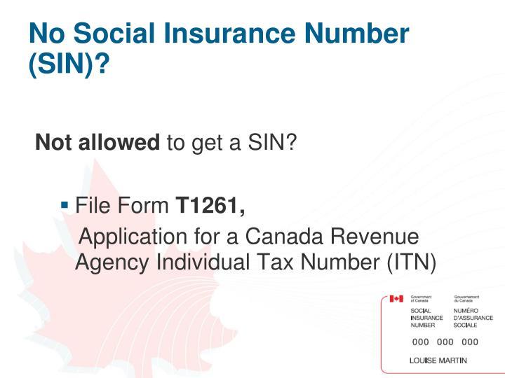 No Social Insurance Number (SIN)?