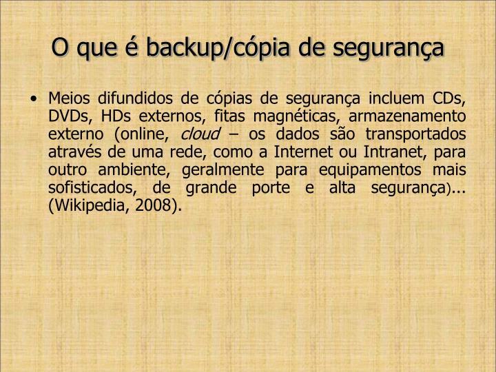 O que é backup/cópia de segurança