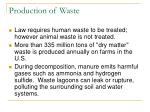 production of waste