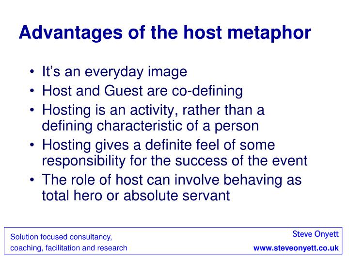 Advantages of the host metaphor