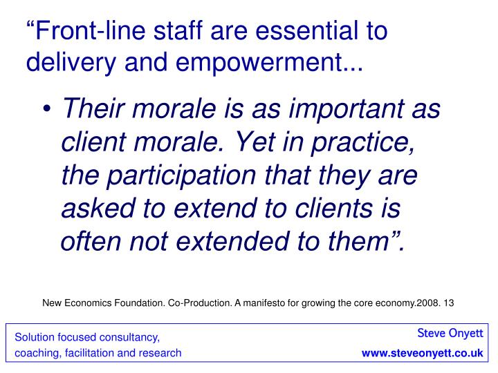 """Front-line staff are essential to delivery and empowerment..."