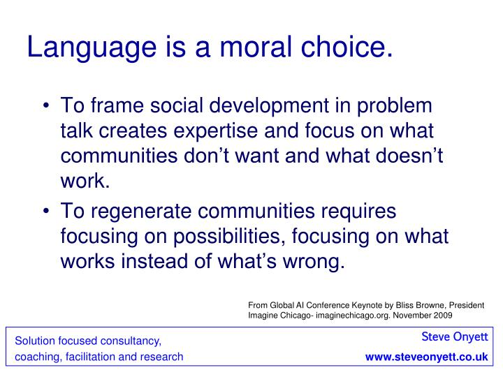 Language is a moral choice.