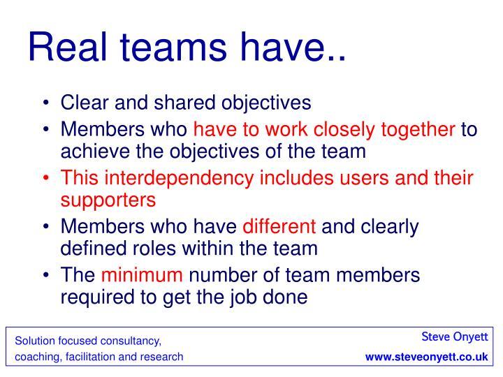 Real teams have..