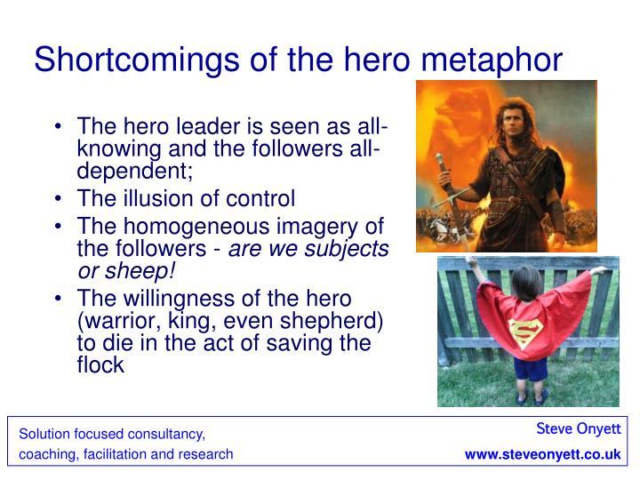 Shortcomings of the hero metaphor