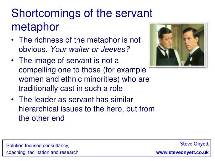 Shortcomings of the servant metaphor