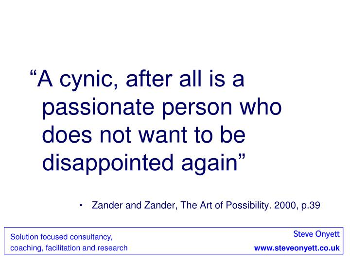 """""""A cynic, after all is a passionate person who does not want to be disappointed again"""""""