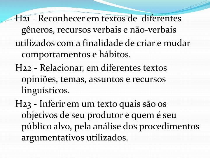 H21 - Reconhecer em textos de  diferentes gêneros, recursos verbais e não-verbais