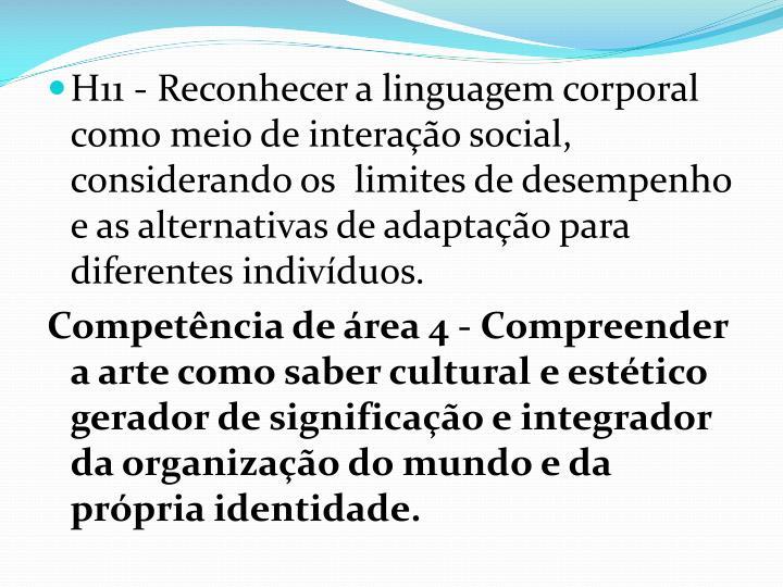 H11 - Reconhecer a linguagem corporal como meio de interação social, considerando os  limites de desempenho e as alternativas de adaptação para diferentes indivíduos.
