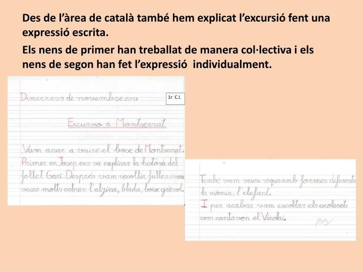 Des de l'àrea de català també hem explicat l'excursió fent una expressió escrita.