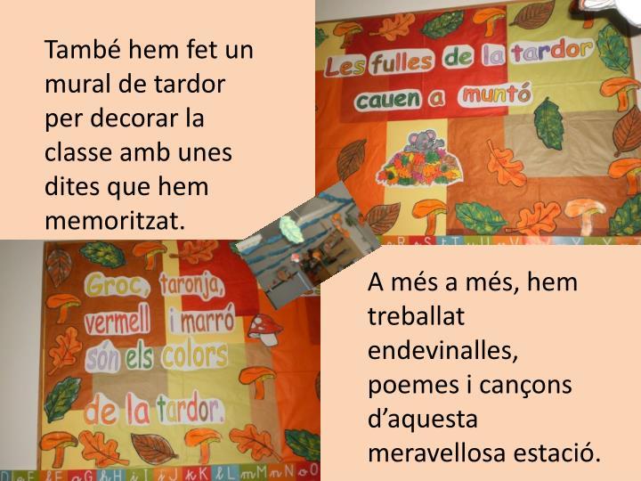 També hem fet un mural de tardor per decorar la classe amb unes dites que hem memoritzat.