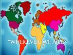 wherever we are