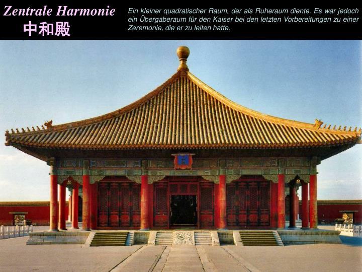 Zentrale Harmonie