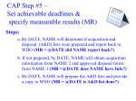 cap step 5 set achievable deadlines specify measurable results mr