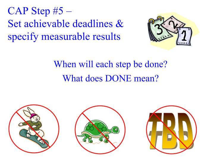 CAP Step #5 –