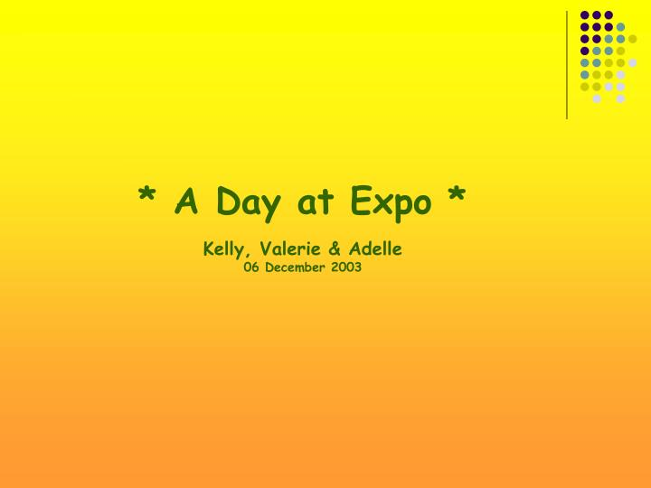 * A Day at Expo *