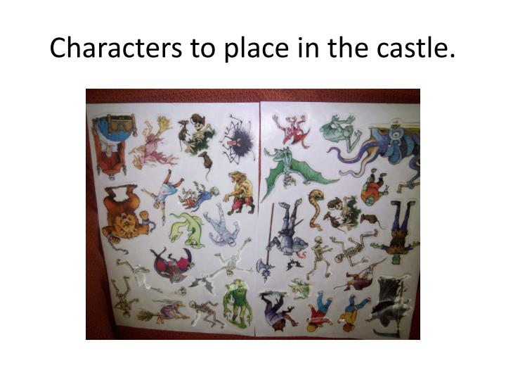Characters to place in the castle.
