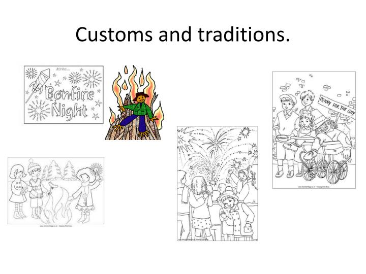 Customs and traditions.