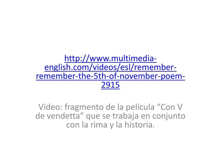http://www.multimedia-english.com/videos/esl/remember-remember-the-5th-of-november-poem-2915