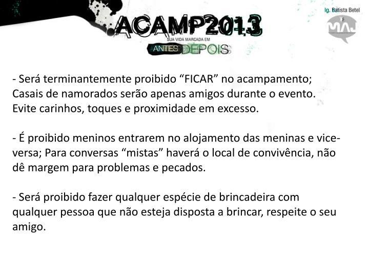 """Será terminantemente proibido """"FICAR"""" no acampamento; Casais de namorados serão apenas amigos durante o evento. Evite carinhos, toques e proximidade em excesso."""
