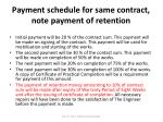 payment schedule for same contract note payment of retention