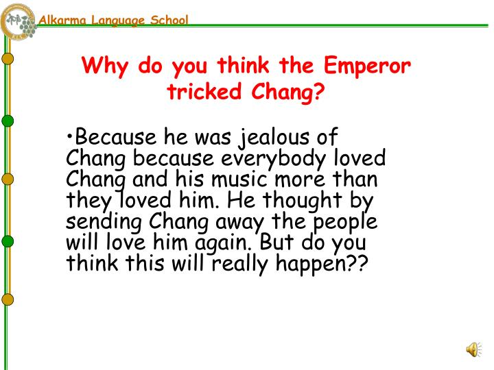 Why do you think the Emperor tricked Chang?