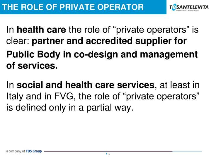 THE ROLE OF PRIVATE OPERATOR
