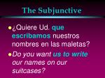 the subjunctive6