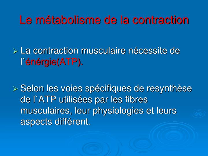 Le métabolisme de la contraction
