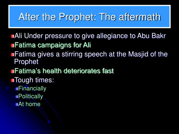 After the Prophet: The aftermath