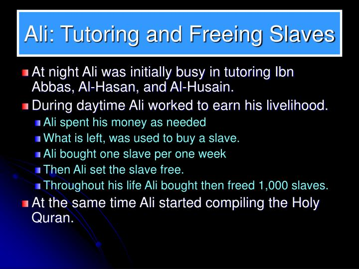 Ali: Tutoring and Freeing Slaves
