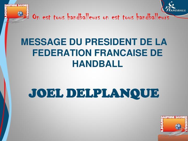 MESSAGE DU PRESIDENT DE LA FEDERATION FRANCAISE DE HANDBALL