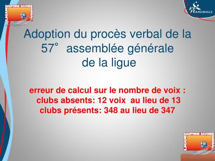 Adoption du procès verbal de la 57°assemblée générale